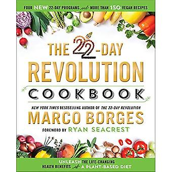 22-Day Revolution Cookbook, The : The Ultimate Resource for Unleashing the Life-Changing Health Benefits of a Plant-Based Diet