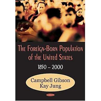 A população de nascidos no exterior dos Estados Unidos: 1850 a 2000