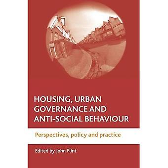 Gehäuse, Urban Governance und anti-soziales Verhalten: Perspektiven, Politik und Praxis