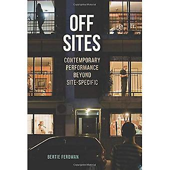 Off Sites: Contemporary Performance Beyond Site-Specific