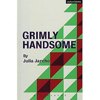 Grimly Handsome (Modern Plays)