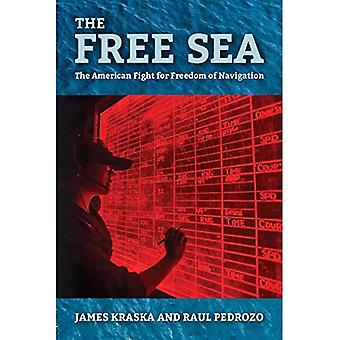 The Free Sea: The American� Fight for Freedom of Navigation