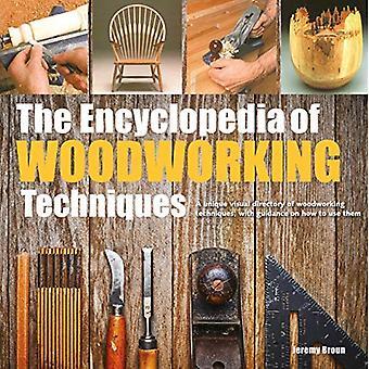 Encyclopedia of træbearbejdning teknikker: en unik visuel register af træbearbejdning teknikker, med vejledning om hvordan man bruger dem (2017 edition encyklopædier)