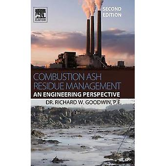 Combustion Ash Residue Management An Engineering Perspective by Goodwin & Richard W.