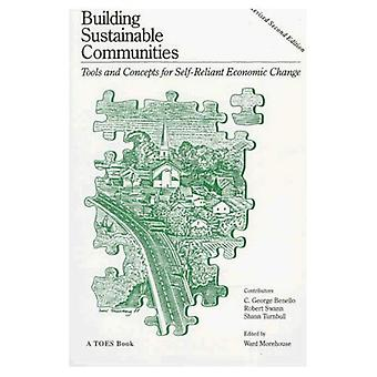Building Sustainable Communities: Tools and Concepts for Self-Reliant Economic Change (Journal of Indo-European...