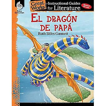 El Dragon de Papa (My Father's Dragon): An Instructional Guide for Literature: An Instructional� Guide for Literature (Great Works)