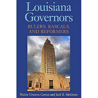Louisiana guvernörer - linjaler - Rascals- och reformatorerna av Walter Greav