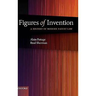 Figures of Invention A History of Modern Patent Law a History of Modern Patent Law by Pottage & Alain