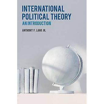 Internationale politische Theorie Werkeinführung von Lang & Anthony F.