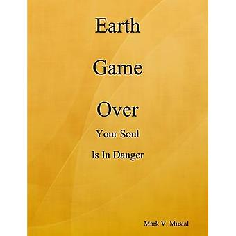 Earth Game Over by Musial & Mark V.