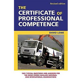 Intyg om yrkesmässig kompetens 1001 typiska frågor och svar för de Road varor nationella och internationella undersökningarna. David Lowe av Lowe & David