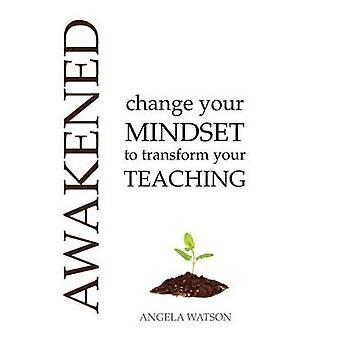 覚醒変更ワトソン ・ アンジェラ s. であなたの指導を変換するあなたの考え方