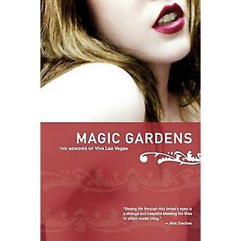 Magic Gardens as memórias de Viva Las Vegas por Las Vegas & Viva