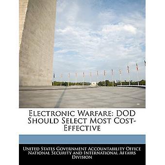 Elektronischer Kriegsführung DOD sollten die meisten kostengünstiger durch Vereinigte Staaten Regierungsverantwortlichkeit auswählen.