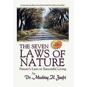 The Seven Laws of Nature  Natures Laws to Successful Living 3rd Edition by Jaafri & Dr Mushtaq H.