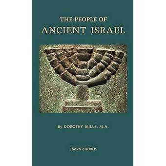 The People of Ancient Israel by Mills & Dorothy