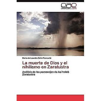 La Muerte de Dios y El Nihilismo En Zaratustra by Sol S. Plancarte & Mar a. De Lourdes