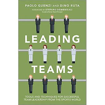 Leading Teams - Tools and Techniques for Successful Team Leadership fr