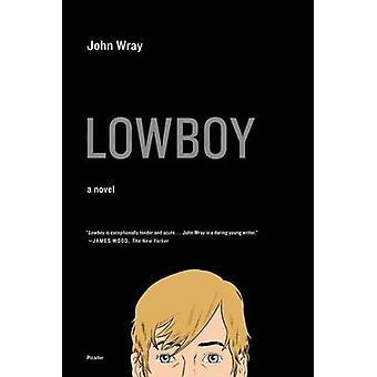 Lowboy by John Wray - 9780312429331 Book
