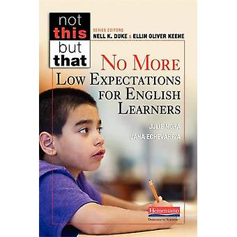 No More Low Expectations for English Learners by Nell K Duke - Julie