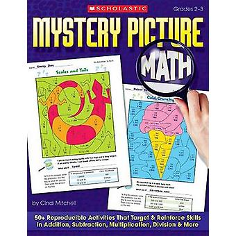 Mystery Picture Math - 50+ Reproducible Activities That Target and Rei
