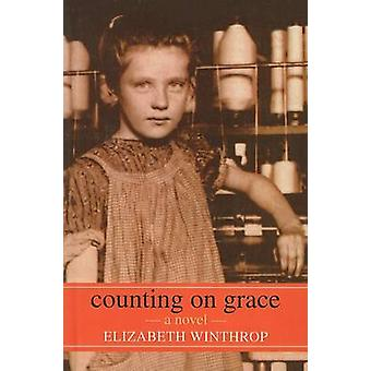 Counting on Grace by Elizabeth Winthrop - 9780756982058 Book