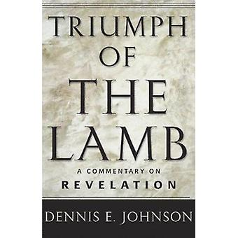 Triumph of the Lamb Commentary on Revelation by S. Johnson - 97808755