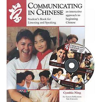 Communicating in Chinese - Students Book Listening and Speaking by Cyn