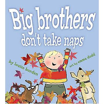Big Brothers Don't Take Naps by Louise Borden - Emma Dodd - 978141695