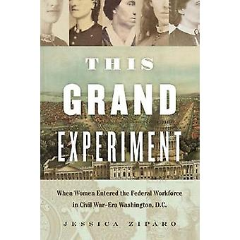 This Grand Experiment - When Women Entered the Federal Workforce in Ci