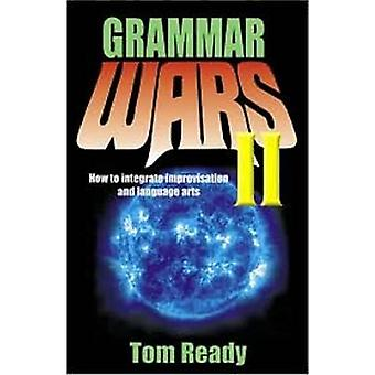 Grammar Wars II - How to Integrate Improvisation and Language Arts by