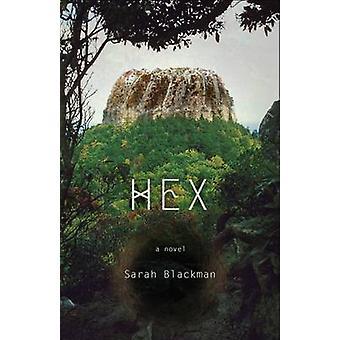 Hex - A Novel by Sarah Blackman - 9781573660563 Book