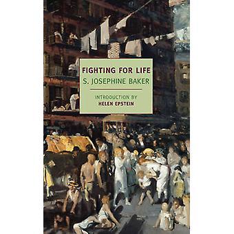 Fighting for Life by S. Josephine Baker - Helen Epstein - 97815901770