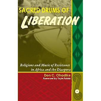 Sacred Drums of Liberation - Religions and Music of Resistance in Afri