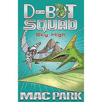 Sky High - D-Bot Squad 2 by Mac Park - 9781760295981 Book