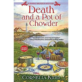 Death and a Pot of Chowder - A Maine Murder Mystery by Death and a Pot