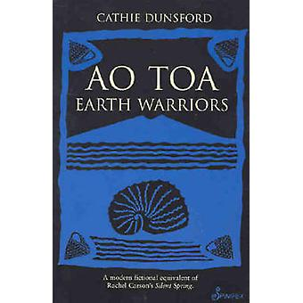 Ao Toa - Earth Warriors by Cathie Dunsford - 9781876756437 Book