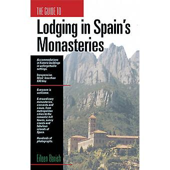 The Guide to Lodging in Spain's Monasteries by Eileen Barish - 978188