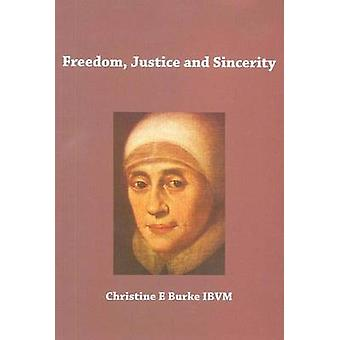 Freedom - Justice and Sincerity - Reflections on the Life and Spiritua