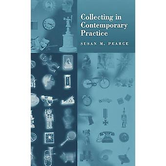 Collecting in Contemporary Practice by Pearce & Susan