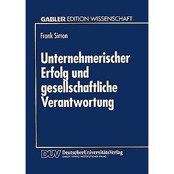 Unternehmerischer Erfolg und gesellschaftliche Verantwortung van Simon & Frank