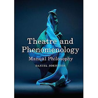 Theater und Phänomenologie: Manuelle Philosophie