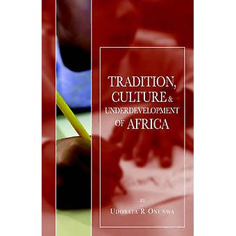 Tradition Culture  Underdevelopment of Africa by Onunwa & Udobata R.