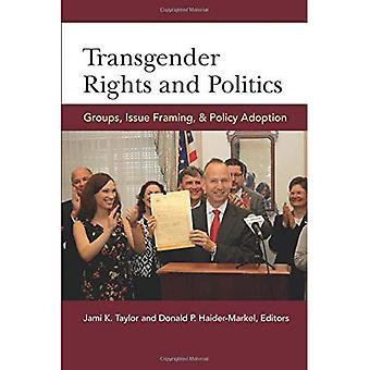 Transgender-Rechte und Politik: Gruppen, ausstellen, Rahmung und Politik Annahme