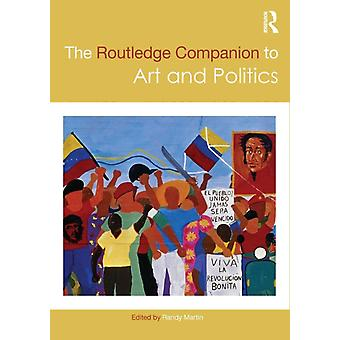 Routledge Companion to Art and Politics by Randy Martin