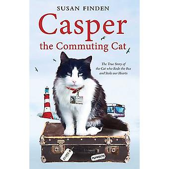 Casper the Commuting Cat - The True Story of the Cat Who Rode the Bus