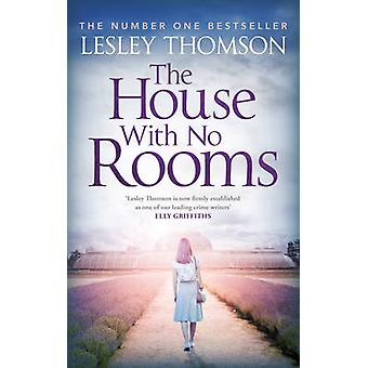 The House With No Rooms by Lesley Thomson
