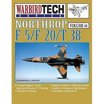Northrop F5F20T38  Warbirdtech Vol. 44 by Johnson & Frederick a.