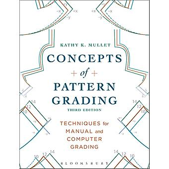 Concepts of Pattern Grading  Techniques for Manual and Computer Grading by Kathy K Mullet