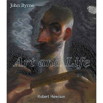John Byrne  Art and Life by Robert Hewison